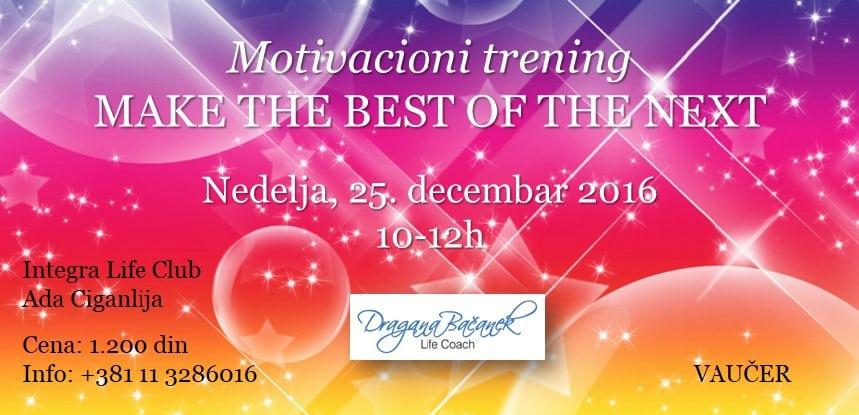 "Motivaciono predavanje ""Make the best of the next"""